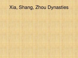 Xia, Shang, Zhou Dynasties