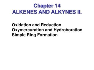 Chapter 14 ALKENES AND ALKYNES II.