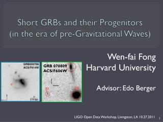 Short GRBs and their Progenitors (in the era of pre-Gravitational Waves)