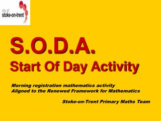 S.O.D.A. Start Of Day Activity
