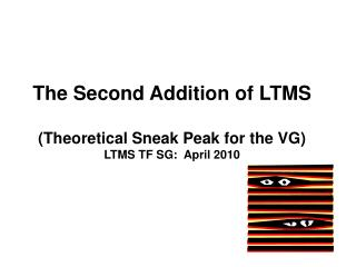 The Second Addition of LTMS (Theoretical Sneak Peak for the VG) LTMS TF SG:  April 2010
