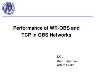 Performance of WR-OBS and  TCP in OBS Networks
