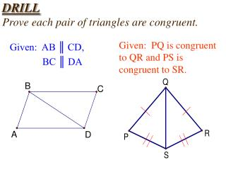 DRILL Prove each pair of triangles are congruent.
