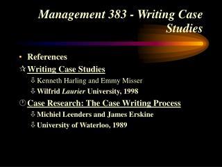 Management 383 - Writing Case Studies