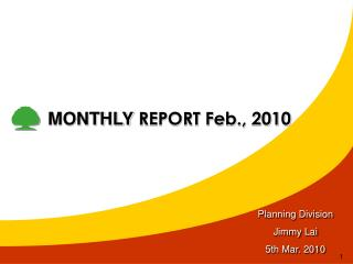 MONTHLY  REPORT Feb., 2010