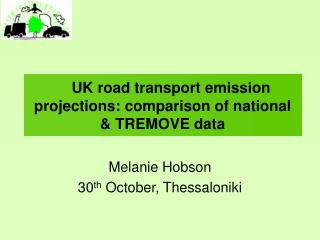 UK road transport emission projections: comparison of national & TREMOVE data