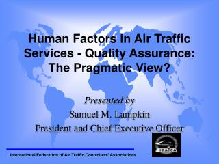Human Factors in Air Traffic Services - Quality Assurance: The Pragmatic View?