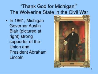 """""""Thank God for Michigan!"""" The Wolverine State in the Civil War"""