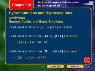 Hydronium Ions and Hydroxide Ions,  continued Neutral, Acidic, and Basic Solutions