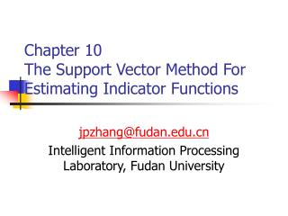 Chapter 10 The Support Vector Method For Estimating Indicator Functions