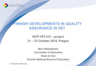 FINNISH DEVELOPMENTS IN QUALITY ASSURANCE IN VET