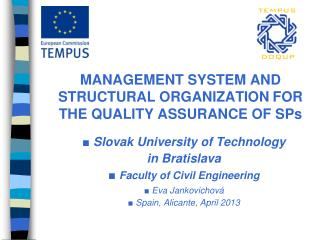 M ANAGEMENT  S YSTEM AND  S TRUCTURAL  O RGANIZATION FOR THE QUALITY ASSURANCE OF SPs