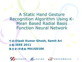 作者 : Dipak  Kumar  Ghosh ,  Samit  Ari 出處 :IEEE 2011 報告者 : 邵建銘  MA1G0106