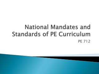 National Mandates and Standards of PE Curriculum