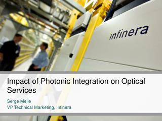 Impact of Photonic Integration on Optical Services