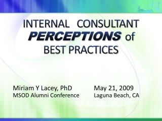 INTERNAL   CONSULTANT PERCEPTIONS of  BEST PRACTICES