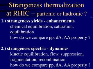 Strangeness thermalization       at RHIC –  partonic or hadronic ?