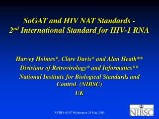 SoGAT and HIV NAT Standards - 2 nd International Standard for HIV-1 RNA
