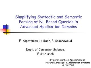 Simplifying Syntactic and Semantic Parsing of NL Based Queries in Advanced Application Domains