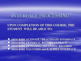 INTERFACE PROCESSING