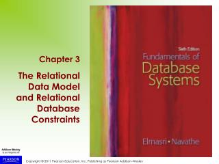 Chapter 3 The Relational Data Model and Relational Database Constraints