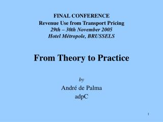 FINAL CONFERENCE Revenue Use from Transport Pricing 29th – 30th November 2005