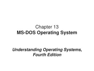 Chapter 13 MS-DOS Operating System