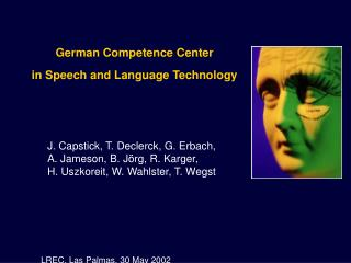German Competence Center  in Speech and Language Technology