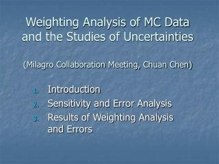 Introduction Sensitivity and Error Analysis Results of Weighting Analysis and Errors
