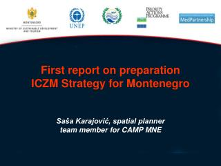 First report on preparation  ICZM Strategy for Montenegro Saša Karajović, spatial planner