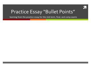 "Practice Essay ""Bullet Points"""