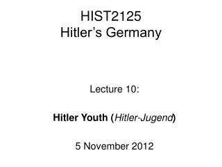 HIST2125 Hitler's Germany