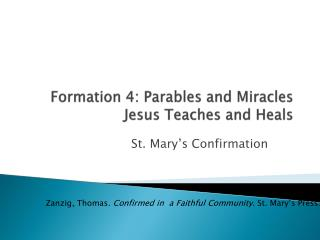 Formation 4: Parables and Miracles Jesus Teaches and Heals