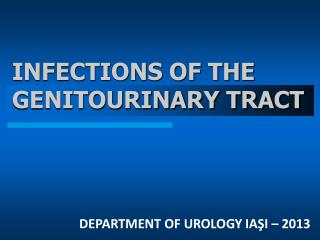 INFECTIONS OF THE GENITOURINARY TRACT