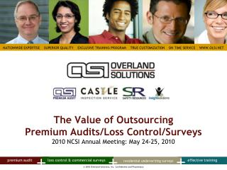 The Value of Outsourcing Premium Audits/Loss Control/Surveys 2010 NCSI Annual Meeting: May 24-25, 2010