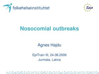Nosocomial outbreaks