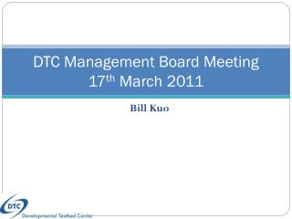 DTC Management Board Meeting 17 th  March 2011