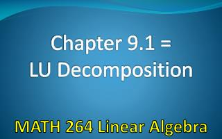 Chapter  9.1 = LU Decomposition