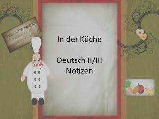 In der  Küche Deutsch II/III Notizen