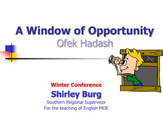 A Window of Opportunity Ofek Hadash