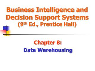 Business Intelligence and Decision Support Systems (9 th  Ed., Prentice Hall)