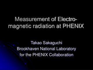 Measurement of Electro-magnetic radiation at PHENIX