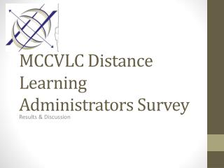 MCCVLC Distance Learning Administrators Survey