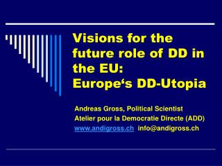Visions for the future role of DD in the EU: Europe's DD-Utopia