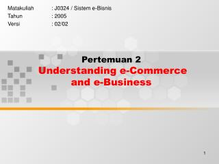 Pertemuan 2 Understanding e-Commerce  and e-Business