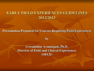 EARLY FIELD EXPERIENCES GUIDELINES 2012/2013