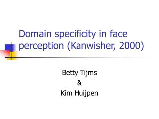 Domain specificity in face perception (Kanwisher, 2000)