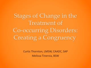 Stages  of Change in the Treatment of  Co-occurring Disorders:   Creating a Congruency