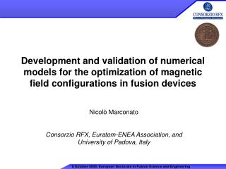 Nicolò Marconato Consorzio RFX, Euratom-ENEA Association, and University of Padova, Italy
