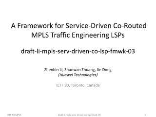 Zhenbin Li,  Shunwan  Zhuan g ,  Jie Dong (Huawei Technologies) IETF 90,  Toronto , Canada